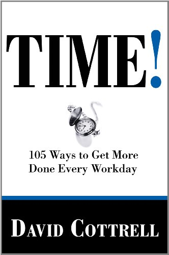 TIME! 105 Ways To Get More Done Every Workday