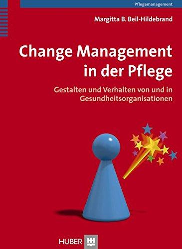 change-management-in-der-pflege-gestalten-und-verhalten-von-und-in-gesundheitsorganisationen
