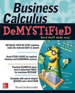 Rhonda Huettenmueller: Business Calculus Demystified (Paperback); 2006 Edition