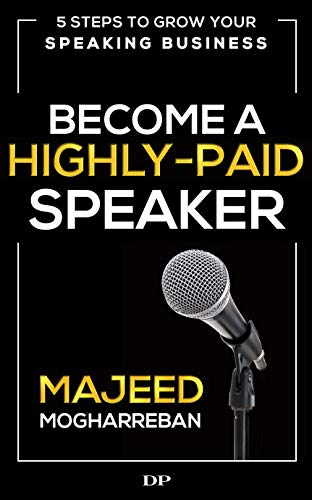 Become a Highly-Paid Speaker: 5 Steps to Grow Your Speaking Business (English Edition)