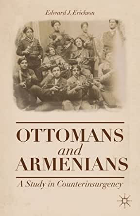 Amazon Com Ottomans And Armenians A Study In