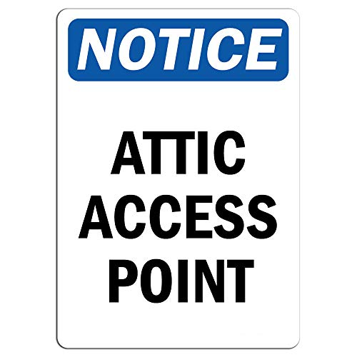 Notice - Attic Access Point Sign | Label Decal Sticker Retail Store Sign Sticks to Any Surface 8