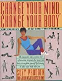 Change Your Mind, Change Your Body, Suzy Prudden, 0062507052