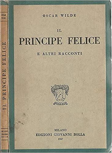 Amazon Il Principe Felice E Altri Racconti Oscar Wilde Libri
