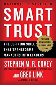 [(Smart Trust: The Defining Skill That Transforms Managers Into Leaders )] [Author: Stephen M R Covey] [Sep-2013]