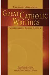 Great Catholic Writings: Thought, Literature, Spirituality, Social Action Paperback