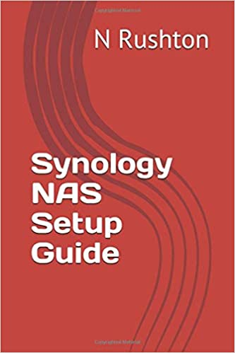 Synology NAS Setup Guide: Amazon co uk: Mr N Rushton: 9781512399097