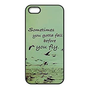 Sometimes You Gotta Fall Before You Fly Customize Protective Rubber Back Cover Skin Case Suit For iPhone 5 iPhone 5s