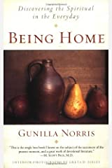 Being Home: Discovering the Spiritual in the Everyday Paperback