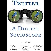 Twitter: A Digital Socioscope (English Edition)