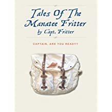 Tales Of The Manatee Fritters: Captain, Are You Ready?