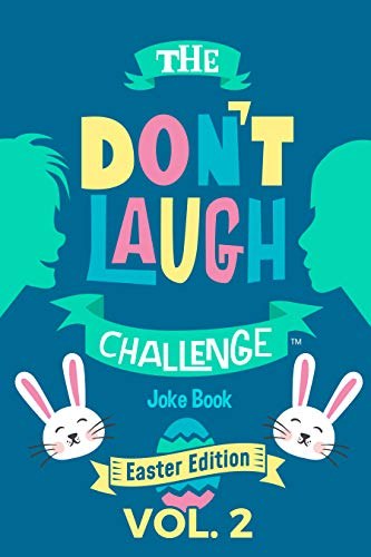 The Don't Laugh Challenge - Easter Edition Volume 2: A Hilarious and Interactive Joke Book for Boys and Girls Ages 6, 7, 8, 9, 10, and 11 Years Old - ()