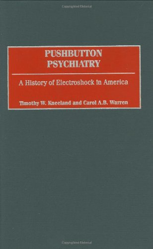 Pushbutton Psychiatry: A History of Electroshock in America