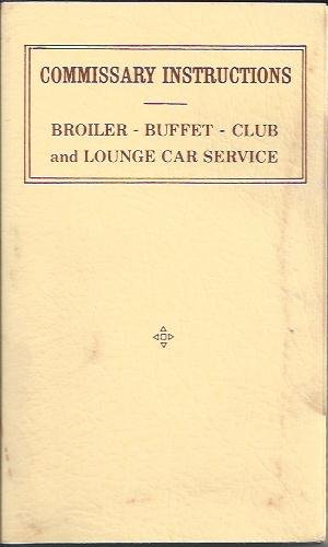 (Commissary Instructions: Broiler-Buffet-Club and Lounge Car Service)