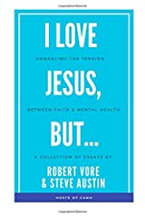 I Love Jesus, But...: Embracing the Tension between Faith and Mental Health Paperback