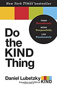 Do the KIND Thing: Think Boundlessly, Work Purposefully, Live Passionately from Ballantine Books