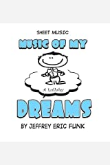 [(Music of My Dreams: A Lullaby)] [Author: Jeffrey Eric Funk] published on (October, 2013) Paperback