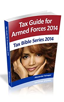 Armed Forces Tax Guide 2014 (Tax Bible Series 2014) by [Schaper, Alexander]