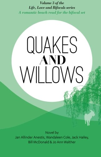 Quakes and Willows: A Romantic Beach Read for the Bifocal Set (Life, Love, and Bifocals) (Volume 3) PDF