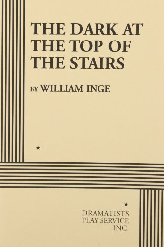 The Dark at the Top of the Stairs (Acting Edition for Theater Productions)