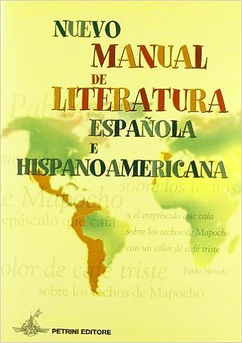Nuevo Manual de literatura española e hispanoamericana. Per le ...