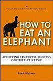How to Eat an Elephant, Frank Wiginton, 1118459733