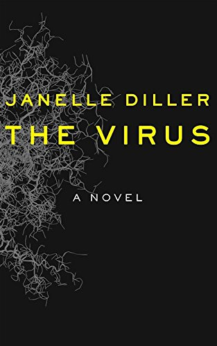 1984 was set in the future. This is set in the present. The technology is real. Washington is corrupt. It's only a matter of time before this isn't just an intriguing idea for a political thriller.  Janelle Diller's award-winning THE VIRUS