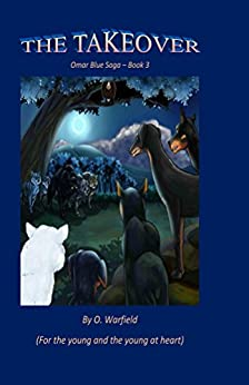 The Takeover: Omar Blue Saga - Book 3 by [Warfield, O.]
