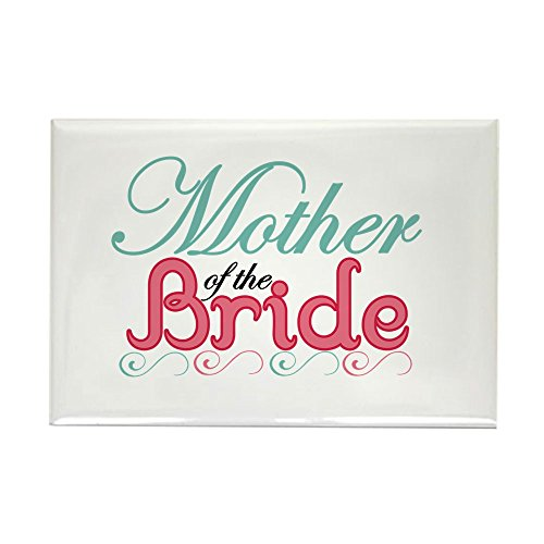 CafePress Mother of the Bride Rectangle Magnet Rectangle Magnet, 2