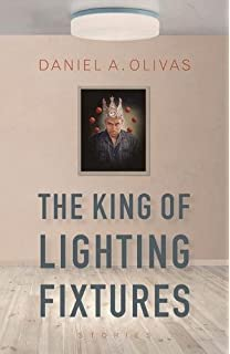 The King of Lighting Fixtures: Stories (Camino del Sol)