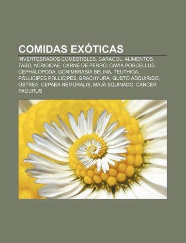 Comidas Exoticas: Invertebrados Comestibles, Caracol, Alimentos Tabu, Acrididae, Carne de Perro, Cavia Porcellus, Cephalopoda...