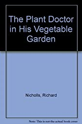 The Plant Doctor in His Vegetable Garden