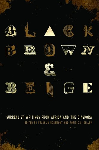 Black, Brown, & Beige: Surrealist Writings from Africa and the Diaspora (Surrealist (Rosemont Collection)