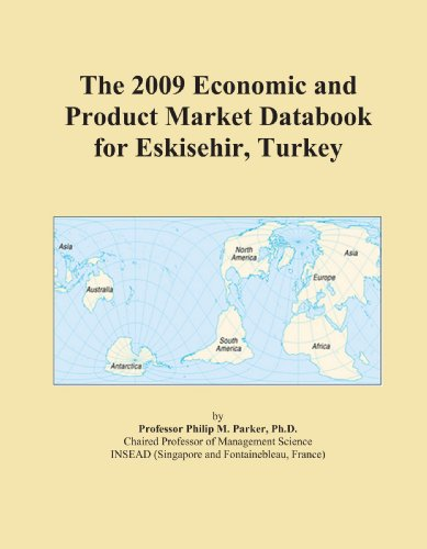- The 2009 Economic and Product Market Databook for Eskisehir, Turkey
