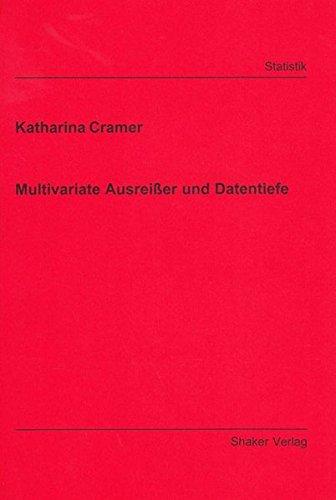 Multivariate Ausreißer Und Datentiefe  Berichte Aus Der Statistik