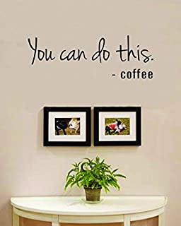 You Can Do This Said Coffee Vinyl Wall Decals Quotes Sayings Words Art  Decor Lettering Vinyl
