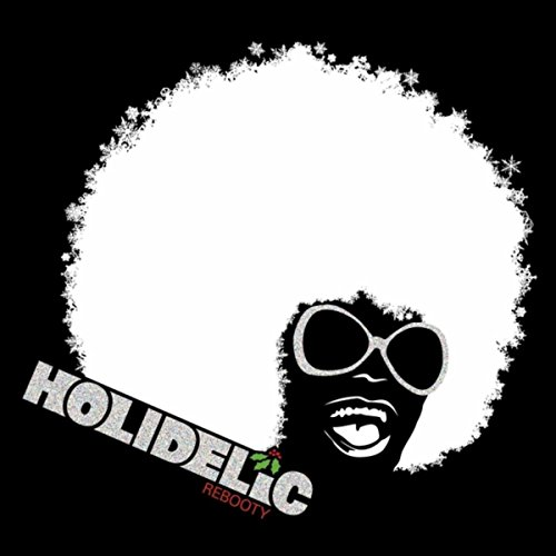 Holidelic: Rebooty [Explicit]
