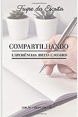 TRUPE DA ESCRITA: Compartilhando experiências, ideias e sonhos (Portuguese Edition) Paperback