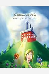 Cuando Te Pedi (Spanish Edition) Paperback