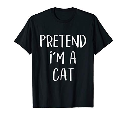 Pretend I'm A Cat Costume Funny Halloween Party T-Shirt -