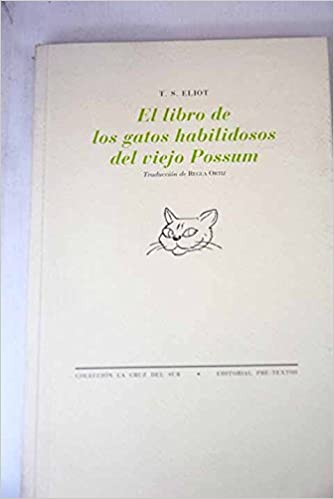 El Libro De Los Gatos Habilidosos: T. S. Eliot: 9788481914252: Amazon.com: Books