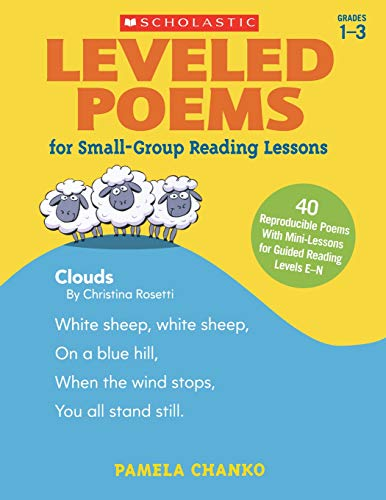 Leveled Poems for Small-Group Reading Lessons: 40 Reproducible Poems With Mini-Lessons for Guided Reading Levels -
