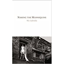 Naming the Mannequins by Nic Labriola (2009-09-01)