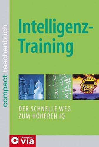 Intelligenztraining: Der schnelle Weg zum höheren IQ (Compact Taschenbuch)