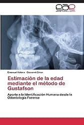 Estimación de la edad mediante el método de Gustafson: Aporte a la Identificación Humana desde la Odontología Forense