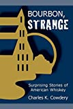 img - for Bourbon, Strange by Charles Cowdery (2014-09-05) book / textbook / text book