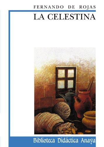 La Celestina / Celestina (Biblioteca Didactica Anaya) (Spanish Edition)