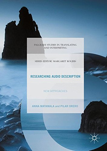 Researching Audio Description: New Approaches (Palgrave Studies in Translating and Interpreting) by Palgrave Macmillan