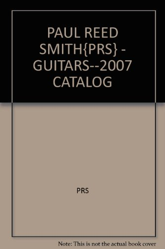 2007 Paul Reed - PAUL REED SMITH{PRS} - GUITARS--2007 CATALOG
