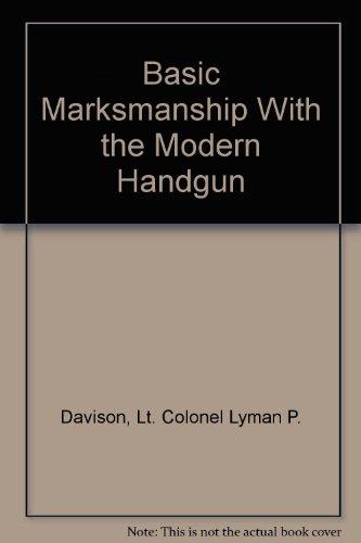 Basic Marksmanship with the Modern Handgun
